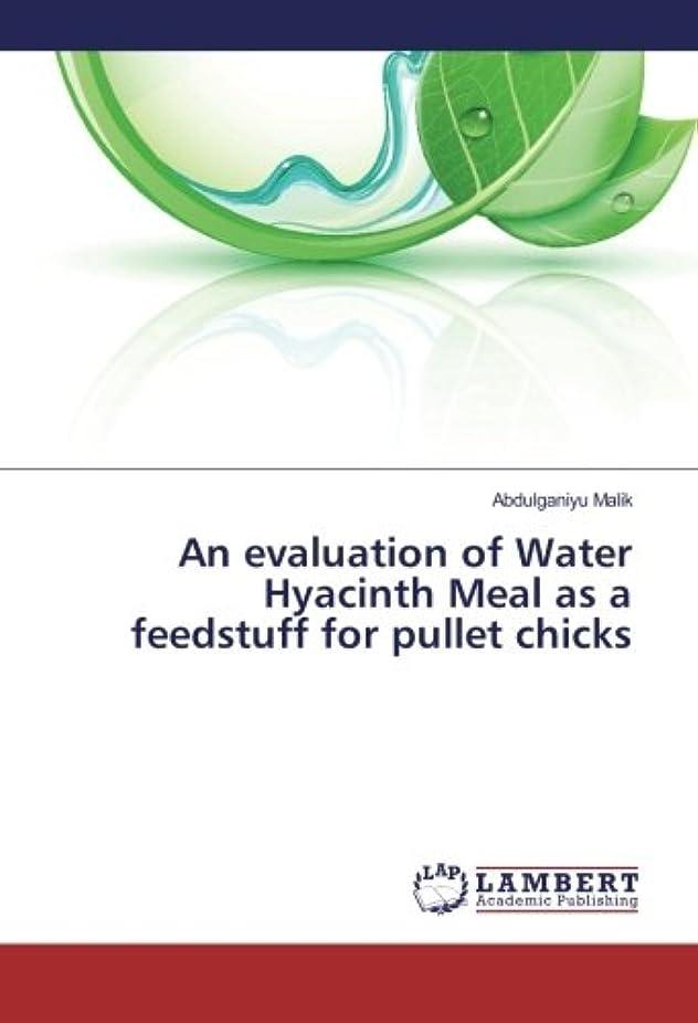 マルクス主義者観光タイヤAn evaluation of Water Hyacinth Meal as a feedstuff for pullet chicks