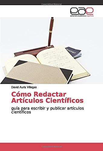 Cómo Redactar Artículos Científicos: guía para escribir y publicar artículos científicos