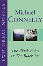 Two Great Novels: The Black Echo & the Black Ice
