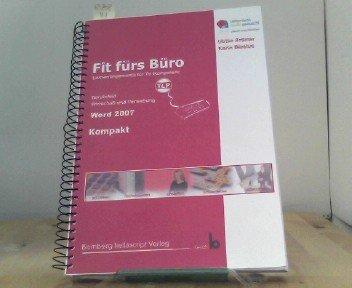 Fit fürs Büro - Kompkat - Word 2007: 65  Lernarrangement für TV-Kompetenz - mit Tastaturschulung - Berufsfeld: Wirtschaft und Verwaltung