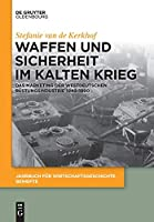 Wir Produzieren Sicherheit!: Das Marketing Der Westdeutschen Ruestungsindustrie 1949–1990 (Jahrbuch fuer Wirtschaftsgeschichte. Beihefte)