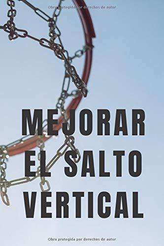 Mejorar el salto vertical: Programa de capacitación semanal Cuaderno diario blanco y negro 110 páginas 6x9; Salta más alto y aumenta drásticamente tu salto vertical