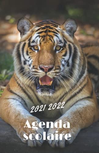 Agenda scolaire 2021 2022 tigre: Agenda scolaire tigre pour planifier une année scolaire réussie