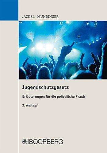 Jugendschutzgesetz: Erläuterungen für die polizeiliche Praxis by Andreas Jäckel (2015-05-01)