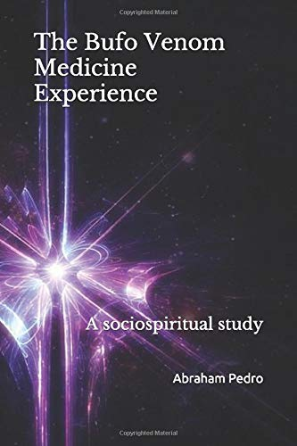 The Bufo Venom Medicine Experience: A sociospiritual study