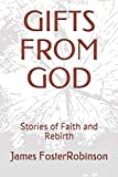 GIFTS FROM GOD: Stories of Faith and Rebirth