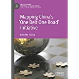 Mapping China's 'One Belt One Road' Initiative (International Political Economy Series) (English Edition)