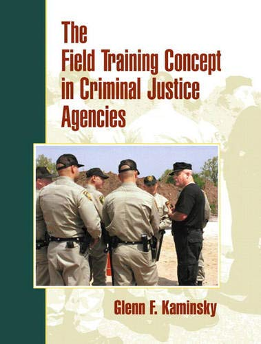 Field Training Concept in Criminal Justice Agencies, The