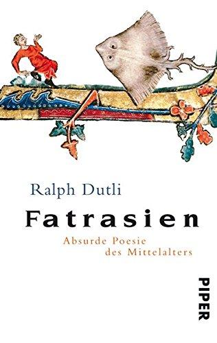 Fatrasien: Absurde Poesie des Mittelalters