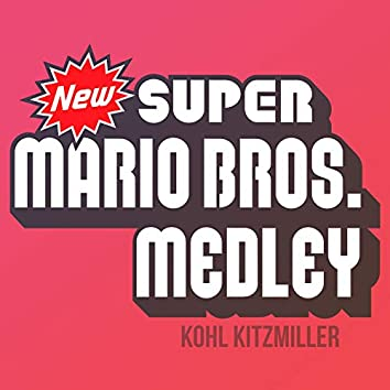 New Super Mario Bros. (Medley)