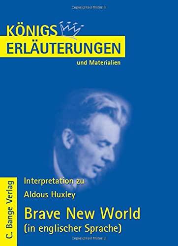 Königs Erläuterungen: Brave New World von Aldous Huxley. Textanalyse und Interpretationshilfe auf Englisch. Alle erforderlichen Infos für Abitur, ... Referat: Lektüre- und Interpretationshilfe