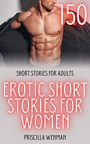 150 Erotic Short Stories for Women: Short Stories for Adults (English Edition)