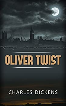 Oliver Twist by [Charles Dickens]