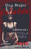 Una mujer rebelde: Novela negra 2 libros en 1