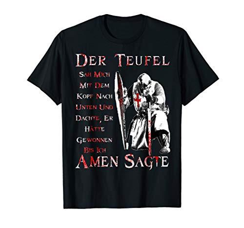 Der Teufel hat mich gesehen - Tempelritter T Shirt T-Shirt