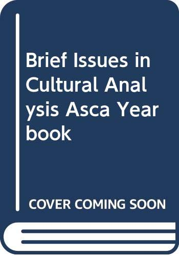 BRIEF ISSUES IN CULTURAL ANALY (ASCA Yearbook)