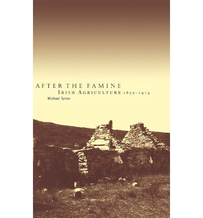 [(After the Famine: Irish Agriculture, 1850-1914 )] [Author: Michael Turner] [Oct-2012]