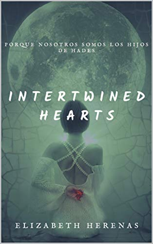 Intertwined Hearts de Elizabeth Herenas