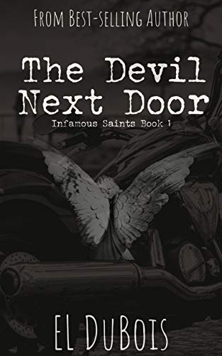The Devil Next Door: Infamous Saints MC (All The Things! Book 4)...