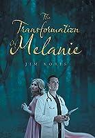 The Transformation of Melanie
