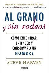 Al grano y sin rodeos (Spanish Edition) Paperback