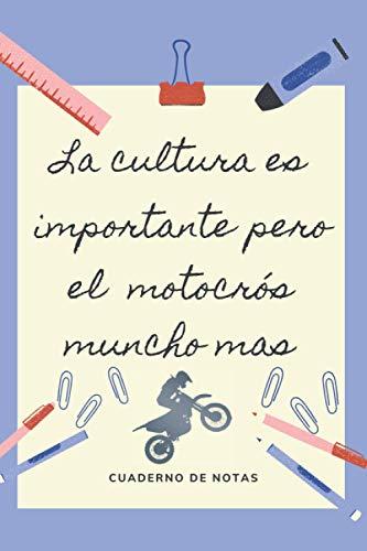 LA EDUCACION ES IMPORTANTE PERO EL MOTOCROS MUNCHO MAS: CUADERNO DE NOTAS   Diario, Apuntes o Agenda   Regalo Original y Divertido para Amantes del Motocross o Enduro.