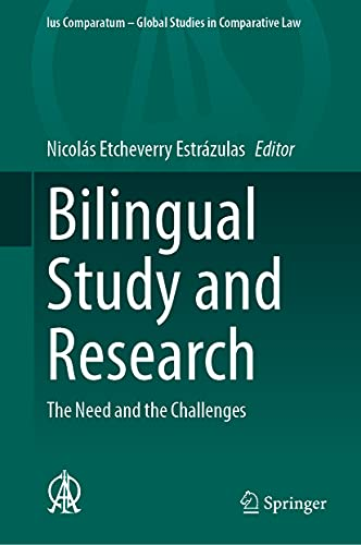 Bilingual Study and Research: The Need and the Challenges: 58 (Ius Comparatum - Global Studies in Comparative Law)