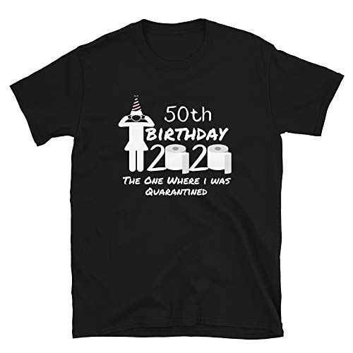 My 50th Birthday The One Where I was Quarantined 2020 T-Shirt for Women Funny Birthday Gift Social Distancing Pandemic Shirt Black