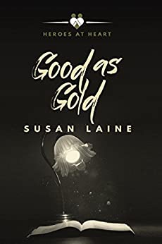 Good as Gold (Heroes at Heart Book 4) by [Susan Laine]