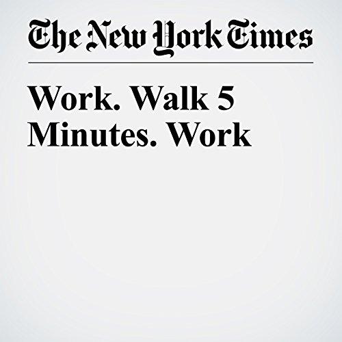 Work. Walk 5 Minutes. Work copertina