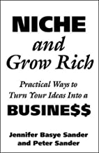 Niche and Get Rich: Practical Ways of Turning Your Ideas into a Business