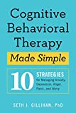 Image of Cognitive Behavioral Therapy Made Simple: 10 Strategies For Managing Anxiety, Depression, Anger, Panic, And Worry