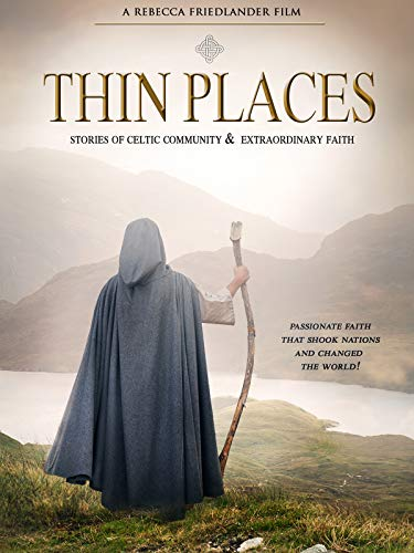 Thin Places - Stories of Celtic Community & Extraordinary Faith