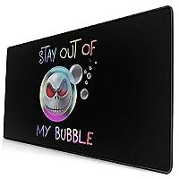 マウスパッド ジャック・スケリントン Stay Out Of My Bubble 大型 キーボードパッド デスクマット FPSゲーム 滑り止め 防水 ゲーミング 耐摩耗 疲労低減 ファッション (40*75cm)
