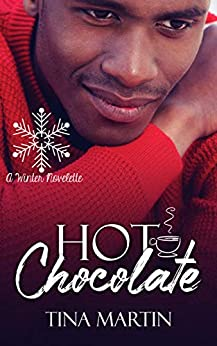 Hot Chocolate: A Winter Novelette (Seasons of Love Book 1) by [Tina Martin]