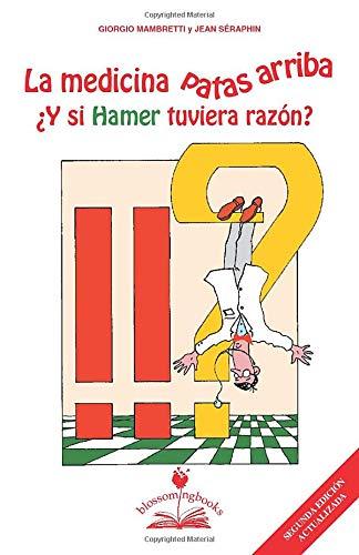 La medicina patas arriba: ¿Y si Hamer tuviera razón? (Spanish Edition)