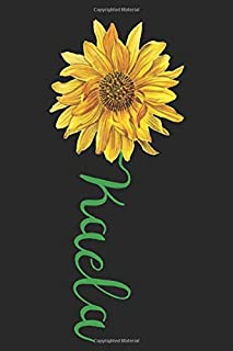 Kaela: A cute sunflower floral personalized Lined notebook gift idea for Women or little girls named Kaela to make her smi...