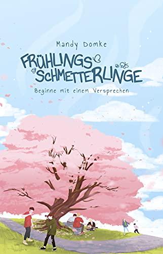 Frühlingsschmetterlinge: Beginne mit einem Versprechen (Jahreszeitenreihe 1) (German Edition)