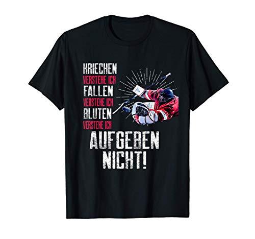 Eishockey Spruch Torhüter Torwart Trikot Puck Bluten Fallen T-Shirt