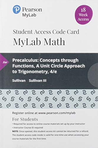 MyLab Math with Pearson eText -- 18 Week Standalone Access Card -- for Precalculus: Concepts through Functions, A Unit Circle Approach to Trigonometry