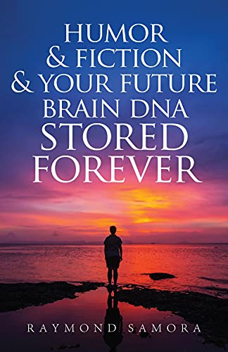 Humor & Fiction & Your Future Brain DNA Stored Forever (English Edition)
