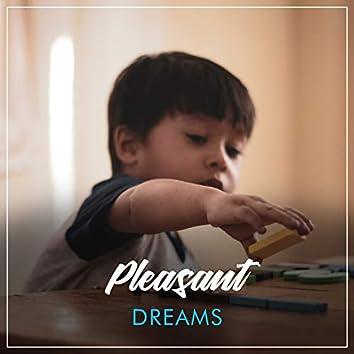 # Pleasant Dreams