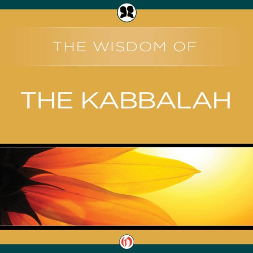 Wisdom of the Kabbalah                   By:                                                                                                                                 The Wisdom Series                               Narrated by:                                                                                                                                 Byron Wagner                      Length: 3 hrs and 59 mins     Not rated yet     Overall 0.0
