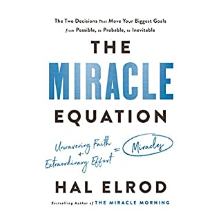 The Miracle Equation     The Two Decisions That Move Your Biggest Goals from Possible, to Probable, to Inevitable              Written by:                                                                                                                                 Hal Elrod                               Narrated by:                                                                                                                                 Hal Elrod                      Length: 6 hrs and 47 mins     11 ratings     Overall 5.0
