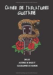 Cahier de tablatures guitare - Inclus accords de base et diagramme du manche: cahier de musique à compléter pour instrument 6 cordes, diagrammes d\'accords et partitions vierges