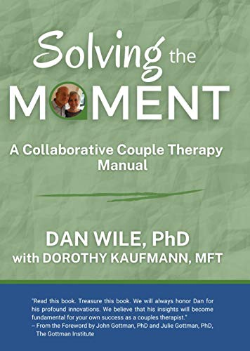 Solving the Moment: A Collaborative Couple Therapy Manual (English Edition)