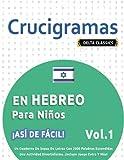 CRUCIGRAMAS EN HEBREO PARA NIÑOS - ¡ASÍ DE FÁCIL! - VOL.1 - DELTA CLASSICS - UN CUADERNO DE SOPAS DE LETRAS CON 2000 PALABRAS ESCONDIDAS - UNA ACTIVIDAD DIVERTIDÍSIMA. ¡INCLUYE JUEGO EXTRA Y MÁS!