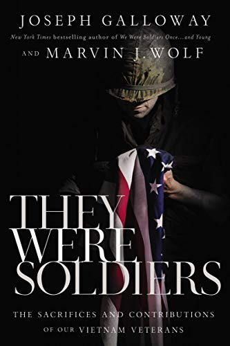 They Were Soldiers: The Sacrifices and Contributions of Our Vietnam Veterans (English Edition)