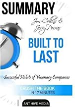 Jim Collins' Built to Last Successful Habits of Visionary Companies Summary : Successful Habits of Visionary Companies Sum...