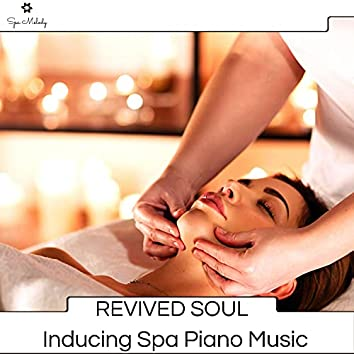 Revived Soul - Inducing Spa Piano Music